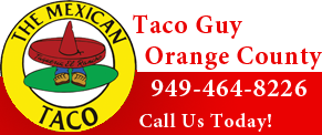 Taco Guy Orange County the best taco man and taco guy catering company.